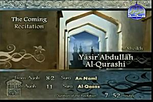 Sheikh Yasir `Abdullah Al-Qurashi recites from Surat An-Naml verse no. 28 to Surat Al-Qasas verse no. 11.