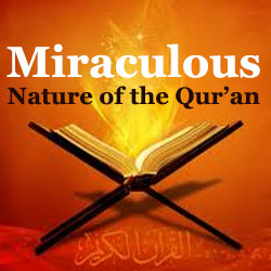 Miraculous Nature of the Qur'an
