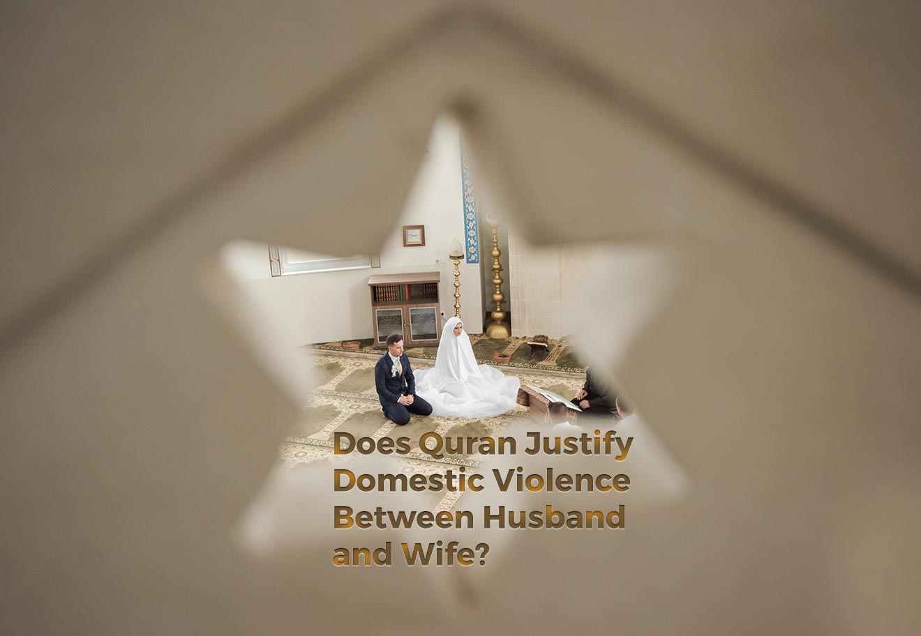 Does Quran Justify Domestic Violence Between Husband and Wife